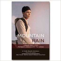 Mountain Rain:  A Biography of James O. Fraser, pioneer misionary of china